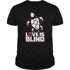 Turtle Love is blind T-Shirts, Hoodies. VIEW DETAIL ==►…