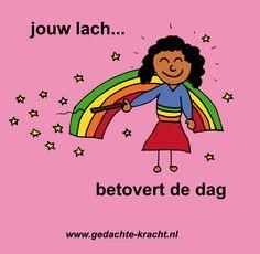 Jouw lach betovert de dag.  tekst door: kinderen uit groep 7 van juf Karin Keulemans.