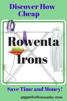 discover how cheap rowenta irons save time and money