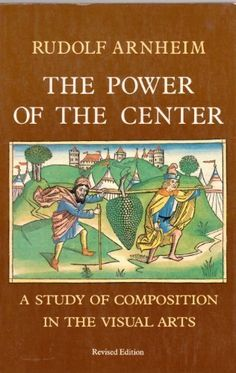 Power of the Center: A Study of Composition in the Visual Arts by Rudolf Arnheim http://www.amazon.com/dp/0520050150/ref=cm_sw_r_pi_dp_iCGOvb1CHYJZS