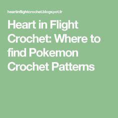Heart in Flight Crochet: Where to find Pokemon Crochet Patterns