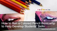 How to Run a Colored Pencil Bootcamp to Help Develop Students' Skills - The Art of Education University High School Art Projects, Art School, Hyperrealistic Art, Art Classroom, Classroom Resources, Colored Pencil Techniques, Art Curriculum, Virtual Art, Drawing Projects