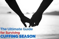 The Ultimate Guide for Surviving Cuffing Season | thegoodstuff