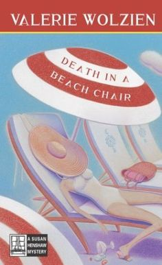 Death In a Beach Chair by Valerie Wolzien. Susan has one item on her agenda during her long-awaited Caribbean vaction: relaxing on a white sandy beach. When the sister of her husband's ex-wife turns up murdered, the Caribbean seems to have other plans.