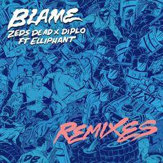 Zeds Dead & Diplo Ft. Elliphant  Blame (Gorgon City Remix)