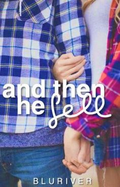 """Read """"And Then He Fell"""", and other teen romance books and stories on #wattpad."""
