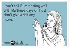 ecard, real life, giggl, exact, columns, thought, dont give a shit, quot, true stories