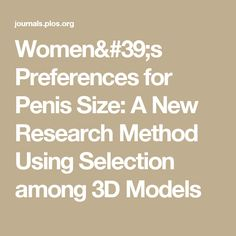 Women's Preferences for Penis Size: A New Research Method Using Selection among 3D Models