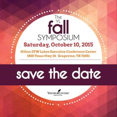 LIVE event in Grapevine, TX for all Young Living Members. Save the Date!
