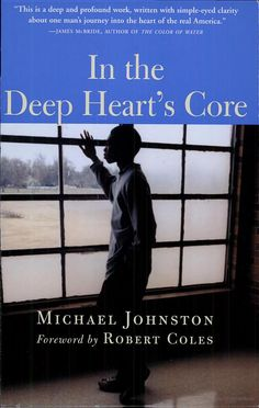 In the Deep Heart's Core - Michael Johnston, Robert Coles - Google Books