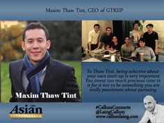 Maxim Thaw Tint, CEO of GTRIIP #Entrepreneur #Entrepreneurs #Entrepreneurship #Entrepreneurlife #Networking #Businessowner #Business #Businesswomen #Leader #CallumConnects #Asia #Asian #Interviews #Inspiration #Motivation #Quotes #Quote  callumlaing.com