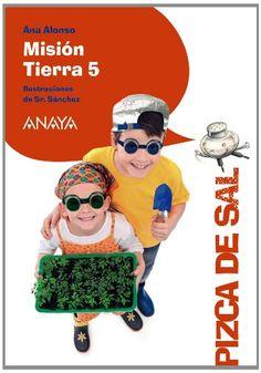 Misión Tierra 5. Ana Alonso. Anaya, 2014