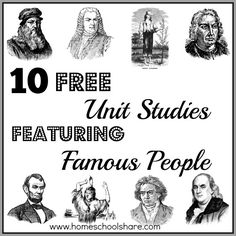 Homeschool Share has 10 FREE unit studies featuring famous people. You could include these as part of your regular history and science lessons or