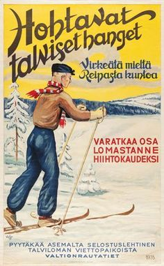 "from Finnish: ""Glow in winter snows. Get that brisk, refreshed feeling. Please take some of your vacation in ski season. Vintage Advertisements, Vintage Ads, Vintage Prints, Famous Drawing Artists, Vintage Ski Posters, Finland Travel, Tom Of Finland, Poster Ads, Europe"