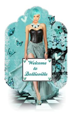 ~Welcome to Dollieville~ by tammynky on Polyvore featuring art