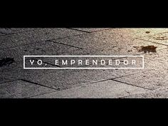 Yo, emprendedor (corto documental) - YouTube