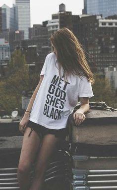 i met god and she's black