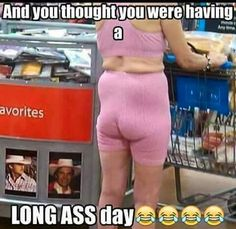 Looks like Walmart. That's just a sight that nobody wants to see. Funny Walmart Pictures, Walmart Funny, Funny Pics, Walmart Photos, Weird Pictures, People Of Walmart, Funny People, Memes Humor, Walmart Lustig