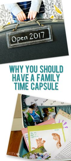 Why You Should Have a Family Time Capsule and so many great ideas to help you create one!