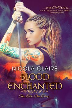 Blood Enchanted, Blood Enchanted Series Book 1 by Nicola Claire.