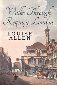 Walks Through Regency London eBook: Louise Allen: Amazon.co.uk: Kindle Store Also on Amazon.com