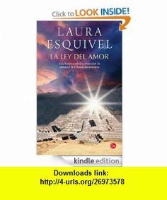 La ley del amor (Spanish Edition) eBook Laura Esquivel ,   ,  , ASIN: B008CM4V8U , tutorials , pdf , ebook , torrent , downloads , rapidshare , filesonic , hotfile , megaupload , fileserve