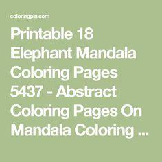 Printable 18 Elephant Mandala Coloring Pages 5437 - Abstract Coloring Pages On Mandala Coloring Pages - ColoringPin