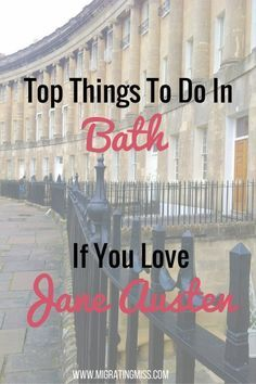 Top Things To Do In Bath If You Love Jane Austen - Migrating Miss