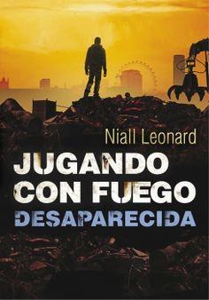 Desaparecida, Jugando con fuego 2, de Niall Leonard Editorial: Montena - Signatura: J LEO jug - Código de barras: 3288657
