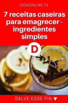 Receitas simples para emagrecer   7 receitas caseiras para emagrecer - ingredientes simples   Anote as receitas: