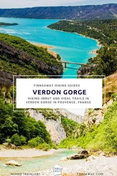 Hiking the Imbut trail and the challenging Vidal path in stunning Verdon Gorge in France. Route description, safety advice and a GPS trail map of hike. Hiking Routes, Hiking Guide, Hiking Trails, Travel Around The World, Around The Worlds, Walking For Health, Trail Maps, Great View