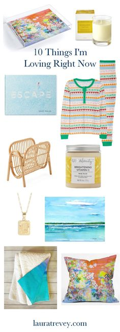 10 Things Im Loving Right Now | Laura Trevey Take Me Away Edition