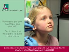 Planning to get your daughter's ears pierced? Get it done from the experts to avoid complications. Book an appointment with L A Skin for ear piercing NOW!