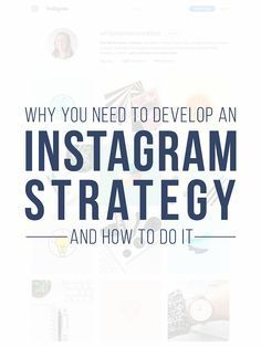 Why You Need To Develop An Instagram Strategy | If you're using Instagram for your blog or business, having an Instagram strategy is vital. Here's why you need one and how to plan ahead.