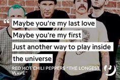http://genius.com/Red-hot-chili-peppers-the-longest-wave-lyrics