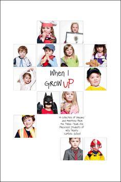 "Preschool book of ""When I grow UP""  Would also make a cute calendar."