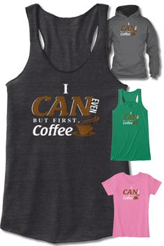 $16.50 - $34.00 Tank Tops, Tshirts, Hoodie, Long sleeve. Drink Coffee. Get Motivated. Coffee lovers will love this motivational shirt. You can even. But first, Coffee. Start your day with a cup of coffee and then kick it in gear.