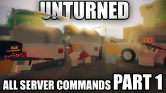 All Unturned 3.0 SERVER COMMANDS - PART 1 - YouTube