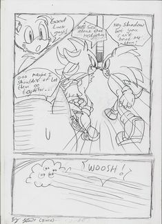 page 4 lines: Tails: good luck guys Sonic: hey shadow bet you can't beat me there!? Shadow: We'll see about that hedgehog! Tails: ...maybe I shouldn't of let them go together Artwork and story (c) ...
