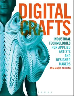 The cover of 'Digital Crafts', showing Daniel Widrig's 3D printed body piece, 'Crystallization' designed in collaboration with Fashion designer Iris van Herpen,