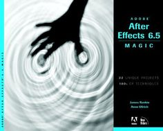 Adobe After Effects 6.5 Magic by James Rankin. $39.99. Publication: June 2, 2005. Publisher: New Riders/Adobe Press (June 2, 2005)