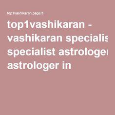 top1vashikaran - vashikaran specialist astrologer in