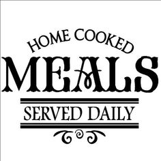 "Home cooked meals served daily 12.5"" x 17"" vinyl lettering wall sayings home décor quote sticker decal art word by Wall Sayings Vinyl Lettering, http://www.bigbvg.com"