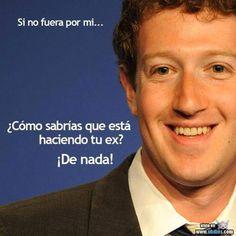 imperfect subjunctive / Si no fuera....Sabes de tus ex gracias a Mark Zuckerberg