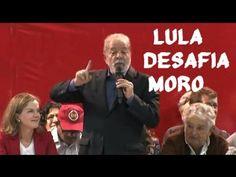 Lula desafia Moro:'Se não me prenderem logo, quem sabe um dia eu mando p...