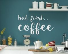 But first Coffee- Vinyl Wall Decal- Kitchen-Vinyl Lettering Decor Words for your wall- Kitchen Humor