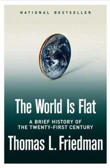 The World Is Flat   Thomas L. Friedman