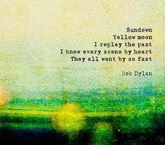Bob Dylan, Poetry Quotes, Nostalgia, The Past, Feelings, Sayings, Color, Lyrics, Colour