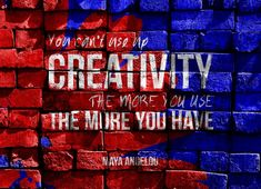 Quote of the Week: You Can't Use Up Creativity. The More You Use, The More You Have. #quotes #MayaAngelou #creativity