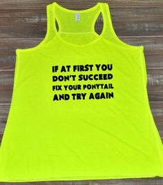 If At First You Don't Succeed Fix Your Ponytail And Try Again Shirt - Workout Shirt - Motivational Gym Tank